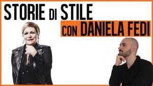 Nel primo episodio di Storie di Stile chiacchieriamo con Daniela Fedi