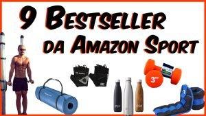 una selezione di 9 prodotti bestseller di amazon sport